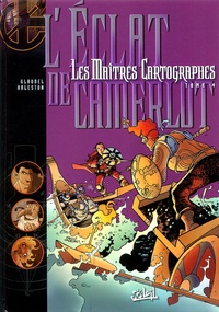 Christophe Arleston et Paul Glaudel - Les Maîtres Cartographes Tome 4 : L'Eclat de Camerlot.