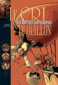 Christophe Arleston et Paul Glaudel - Les Maîtres Cartographes Tome 5 : Le cri du Plouillon.