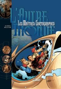 Christophe Arleston et Paul Glaudel - Les Maîtres Cartographes Tome 6 : L'Autre Monde.