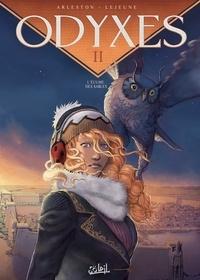 Christophe Arleston et Steven Lejeune - Odyxes Tome 2 : L'Ecume des sables.