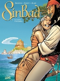 Christophe Arleston et Pierre Alary - SinBad Tome 1 : Le Cratère d'Alexandrie.