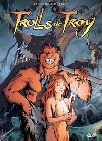 Christophe Arleston - Trolls de Troy Tome 04 : Le feu occulte.