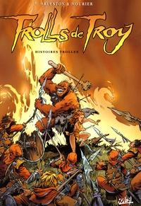 Christophe Arleston - Trolls de Troy Tome 1 : Histoires trolles.