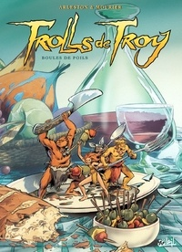 Christophe Arleston et Jean-Louis Mourier - Trolls de Troy Tome 15 : Boules de poils.
