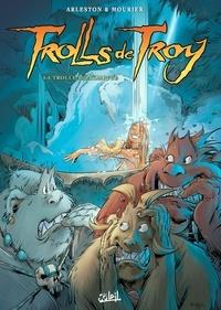 Christophe Arleston et Jean-Louis Mourier - Trolls de Troy Tome 17 : La trolle impromptue ou le mariage de Waha.