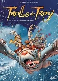 Christophe Arleston et Jean-Louis Mourier - Trolls de Troy Tome 19 : Pas de Nöl pour le Père Grommël.