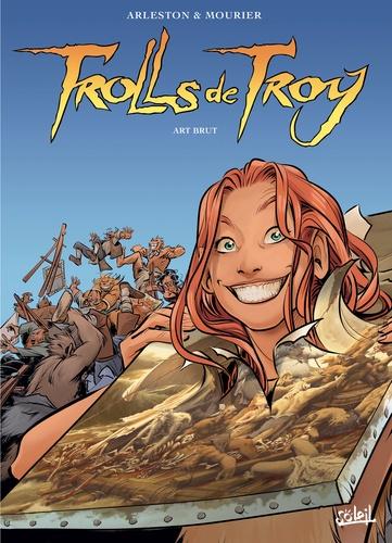 Trolls de Troy Tome 23 Art brut