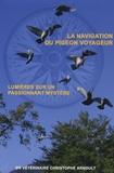 Christophe Arnoult - La navigation du pigeon voyageur - Lumières sur un passionnant mystère.