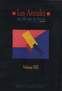Christophe Assens et Jean-Pierre Battilana - Les annales de l'Ecole de Paris du management - Volume 13, Travaux de l'année 2006.
