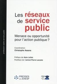Christophe Assens - Les réseaux de service public - Menace ou opportunité pour l'action publique ?.