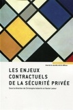 Christophe Aubertin et Xavier Latour - Les enjeux contractuels de la sécurité privée.