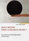 Christophe Aubertin - Quels moyens pour la sécurité privée ?.