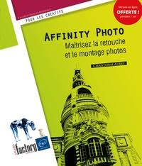 Christophe Aubry - Affinity Photo - Maîtrisez la retouche et le montage photos.
