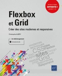 Christophe Aubry - Flexbox et Grid - Créer des sites modernes et responsives.