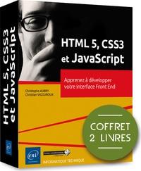 HTML 5, CSS3 et JavaScript- Coffret de 2 livres : Apprenez à développer votre interface Front End - Christophe Aubry |