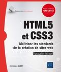 Christophe Aubry - HTML5 et CSS3 - Maîtrisez les standards des applications Web.