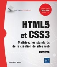 Christophe Aubry - HTML5 et CSS3 - Maîtrisez les standards de la création de sites web.