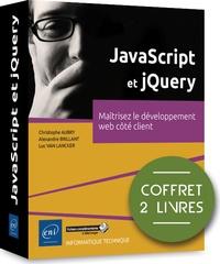 Christophe Aubry et Alexandre Brillant - JavaScript et jQuery - Maîtrisez le développement web côté client, 2 volumes.