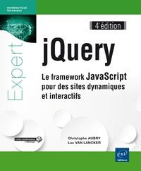 Christophe Aubry et Luc Van Lancker - JQuery - Le framework javascript pour des sites dynamiques et interactifs.