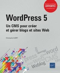 Christophe Aubry - Wordpress 5 - Un CMS pour créer et gérer blogs et sites web.