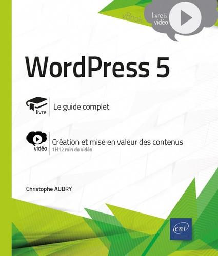 Christophe Aubry - WordPress 5 - Complément vidéo : Création et mise en valeur des contenus.