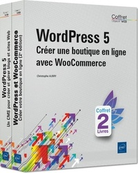 Christophe Aubry - WordPress 5 - Coffret en 2 volumes : Créer une boutique en ligne avec WooCommerce.