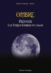 Christophe Aupy - Ombre - Les terres sombres du chaos.