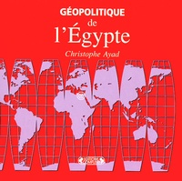 Christophe Ayad - Géopolitique de l'Egypte.