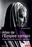 Christophe Badel - Atlas de l'Empire romain - Construction et apogée : 300 av. J.-C. - 200 apr. J.-C..