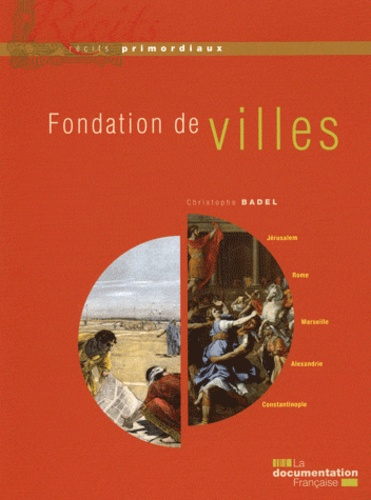 Christophe Badel - Fondation de villes.