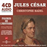 Christophe Badel - Jules César. Une biographie expliquée.