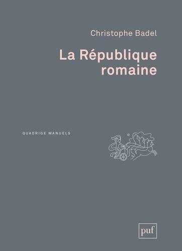 Christophe Badel - La République romaine.