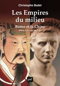 Christophe Badel - Les empires du milieu - (Vers 200 av. J.-C.-200 apr. J.-C.).