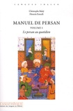 Christophe Balaÿ et Hossein Esmaïli - Manuel de persan - Tome 1, Le persan au quotidien. 1 CD audio MP3