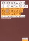 Christophe Barbier - Assistants d'éducation - Quelle contribution au projet éducatif de l'établissement ?.
