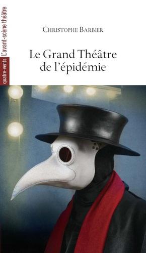 Christophe Barbier - Le Grand Théâtre de l'épidémie.