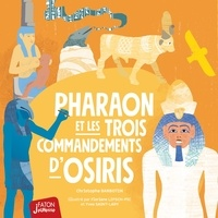 Christophe Barbotin et Floriane Lipsch - Pharaon et les 3 commandements d'Osiris.