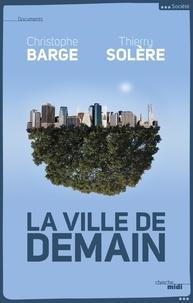 Christophe Barge et Thierry Solère - La ville de demain.
