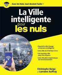 Christophe Barge et Lorraine Auffray - La ville intelligente pour les nuls.