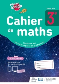 Christophe Barnet et Siegfried Maillard - Cahier de maths 3e Mission Indigo.