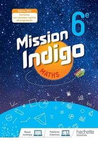Christophe Barnet et Amaïa Flous - Mathématiques 6e Mission Indigo - Livre de l'élève.