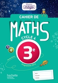Christophe Barnet et Helena Berger - Maths 3e Cycle 4 Mission indigo - Cahier d'exercices.