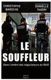 Christophe Baroche et Danielle Thiéry - Le souffleur - Dans l'ombre des négociateurs du RAID.