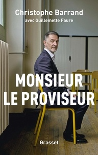Christophe Barrand et Guillemette Faure - Monsieur le proviseur.
