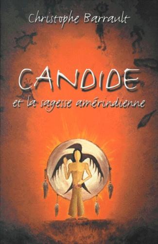 Christophe Barrault - Candide et la sagesse amérindienne.