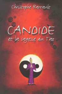 Christophe Barrault - Candide et la sagesse du Tao.