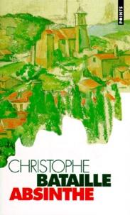 Christophe Bataille - Absinthe.