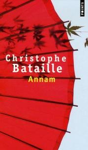 Christophe Bataille - Annam.