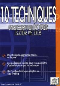 Christophe Baulet - 10 Techniques d'investissement pour Day Trader les actions avec succès.