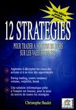 Christophe Baulet - 12 stratégies pour trader à horizon 2/8 jours sur les valeurs du SRD - Enrichissez votre capacité d'analyse et de compréhension des cours boursiers Développez vos techniques d'investisssement !.